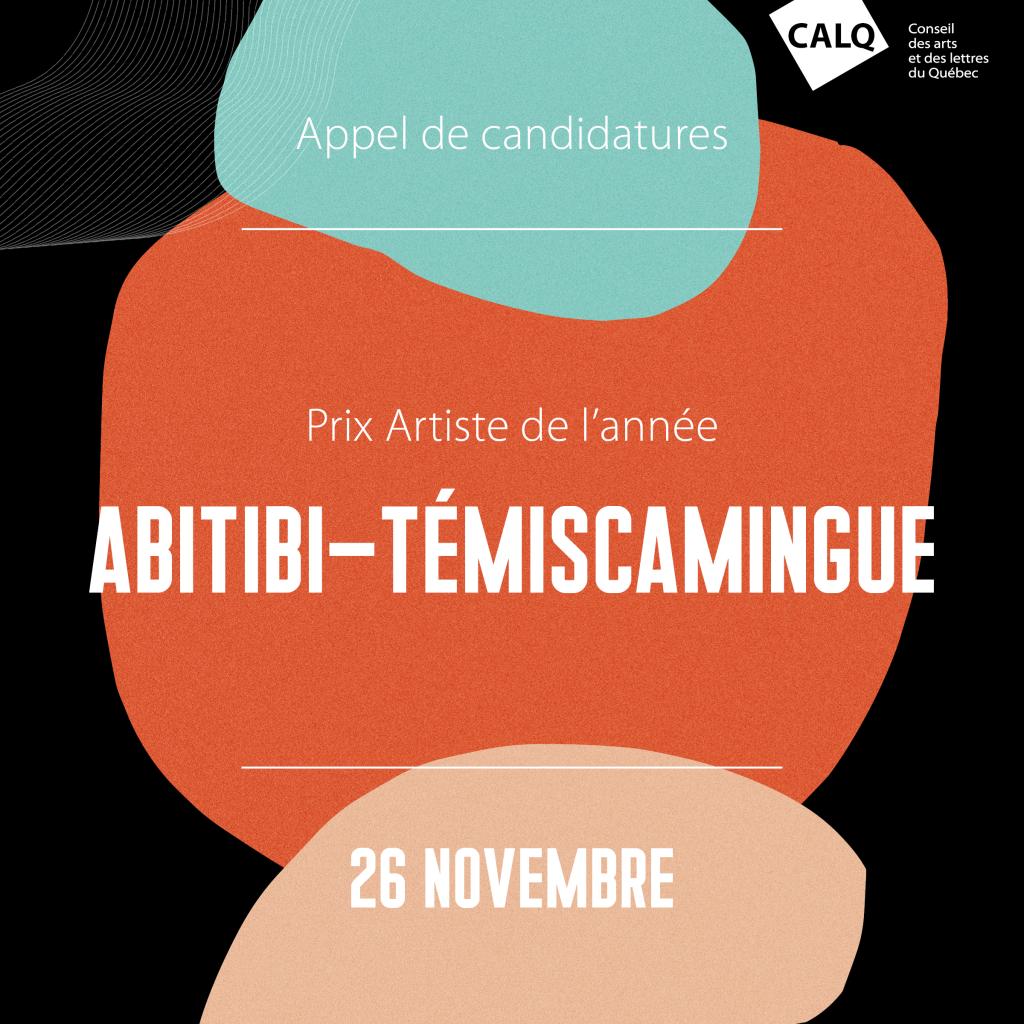 Appel de candidatures, Prix artiste de l'année Abitibi-Témiscamingue, du CALQ